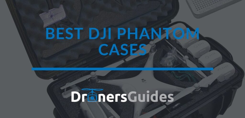 best dji phantom cases