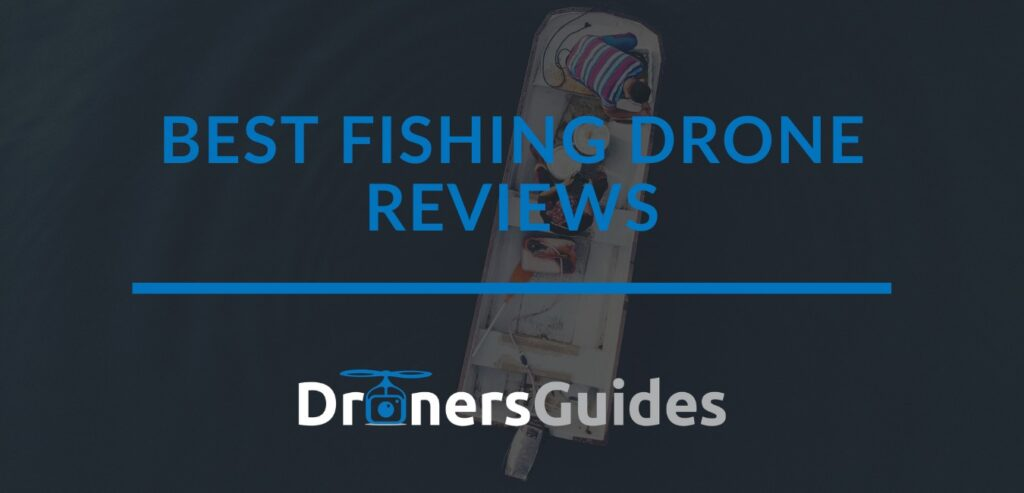 best fishing drone review