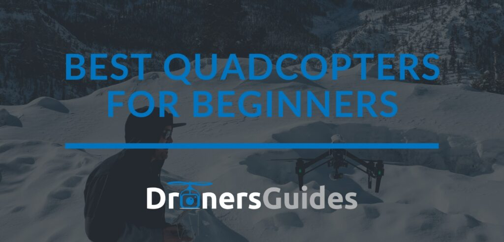best quadcopters for beginners