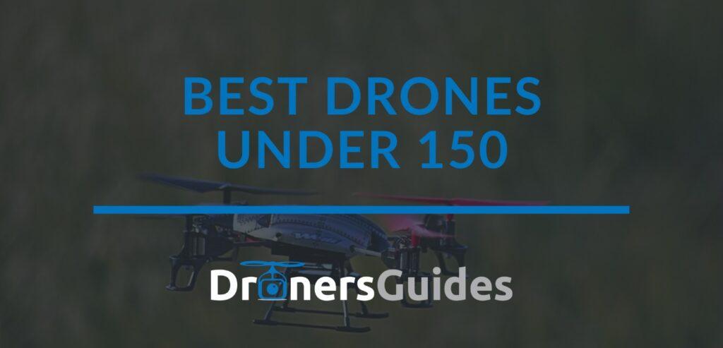 Best Drones under 150