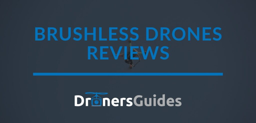 Brushless Drones Reviews