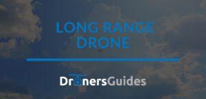 best long range drone