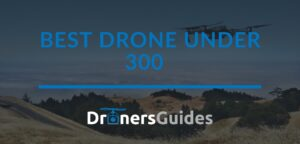 Best Drone under 300 review