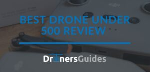 Best Drone under 500 Review