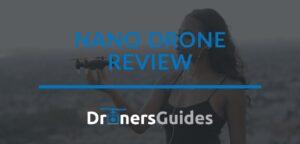 Nano Drone Review