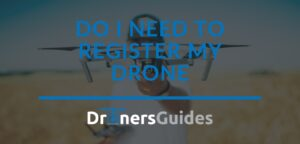 do i need to register my drone
