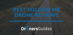 Best Follow Me Drone Reviews
