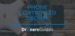 Phone Controlled Drones Review