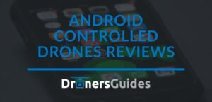 android controlled drones reviews