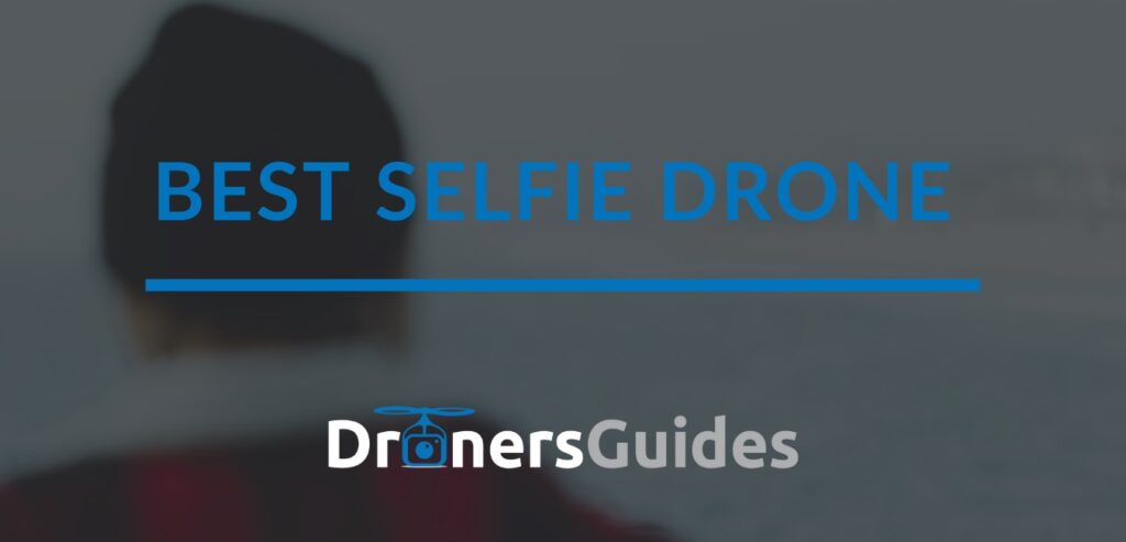 Best Selfie Drone for You review